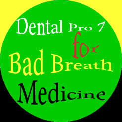 Dental Pro 7 for Bad Breath Medicine