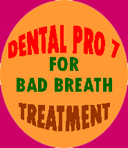 Dental Pro 7 for Bad Breath Treatment
