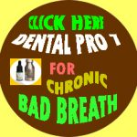Dental Pro 7 for Chronic Bad Breath