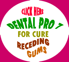 Dental Pro 7 for Cure Receding Gums