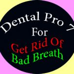 Dental Pro 7 for Get Rid Of Bad Breath