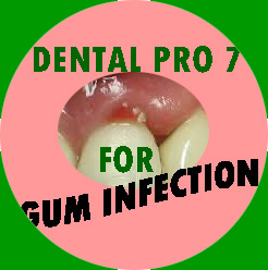 Dental Pro 7 for Gum Infection