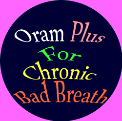 Oram Plus for Chronic Bad Breath