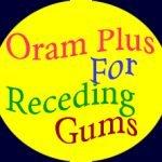 Oram Plus for Receding Gums